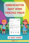 52 Kindergarten Sight Words Practice Pages: Learn, Color, Circle, Trace and Build Words Top 52 High-Frequency Words That are Key to Reading Success Cover Image