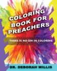 Coloring Book For Preachers: There's No Sin In Coloring Cover Image