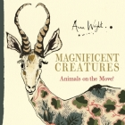 Magnificent Creatures: Animals on the Move! Cover Image