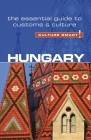 Hungary - Culture Smart!: The Essential Guide to Customs & Culture Cover Image