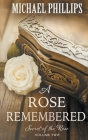 A Rose Remembered (Secret of the Rose #2) Cover Image