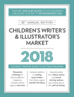 Children's Writer's & Illustrator's Market 2018: The Most Trusted Guide to Getting Published Cover Image