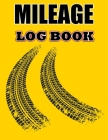 Mileage Log Book: Taxes Mileage Log, Vehicle Mileage Log Book Tracker for Business of Personal Cover Image
