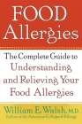 Food Allergies: The Complete Guide to Understanding and Relieving Your Food Allergies Cover Image