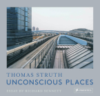 Unconscious Places: Thomas Struth Cover Image