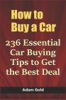 How to Buy a Car: 236 Essential Car Buying Tips to Get the Best Deal Cover Image