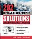 202 Digital Photography Solutions: Solve Any Digital Camera Problem in Ten Minutes or Less Cover Image