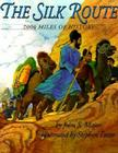 The Silk Route: 7,000 Miles of History Cover Image