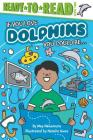 If You Love Dolphins, You Could Be... Cover Image