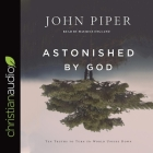 Astonished by God: Ten Truths to Turn the World Upside Down Cover Image