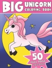 The Big Unicorn Coloring Book: Jumbo Unicorn Coloring Book Cover Image