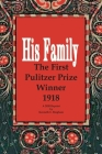 His Family: The First Pulitzer Prize Winner 1918. A 2020 Reprint by Kenneth E. Bingham Cover Image