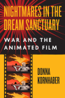 Nightmares in the Dream Sanctuary: War and the Animated Film Cover Image