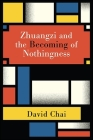 Zhuangzi and the Becoming of Nothingness Cover Image