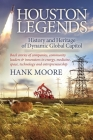 Houston Legends: History and Heritage of Dynamic Global Capitol Cover Image