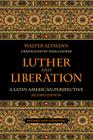 Luther and Liberation: A Latin American Perspective, Second Edition Cover Image