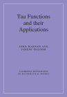 Tau Functions and their Applications (Cambridge Monographs on Mathematical Physics) Cover Image