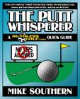 The Putt Whisperer: A RuthlessGolf.com Quick Guide Cover Image
