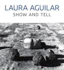 Laura Aguilar: Show and Tell Cover Image