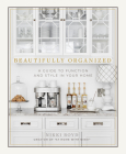 Beautifully Organized: A Guide to Function and Style in Your Home Cover Image