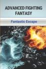 Advanced Fighting Fantasy: Fantastic Escape: Litrpg Adventure Cover Image