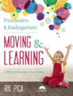 Preschoolers & Kindergartners Moving and Learning [With CD (Audio)] Cover Image