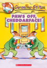 Paws of Cheddarface! (Geronimo Stilton #6) Cover Image