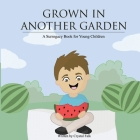 A Surrogacy Book for Young Children: Grown in Another Garden Cover Image