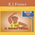 I am a Basketball Player through Dreams and Prayer Cover Image