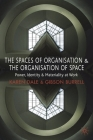 The Spaces of Organisation and the Organisation of Space: Power, Identity and Materiality at Work Cover Image