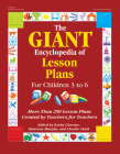 The Giant Encyclopedia of Lesson Plans: More Than 250 Lesson Plans Created by Teachers for Teachers Cover Image