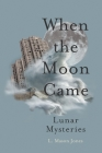 When The Moon Came Cover Image