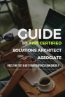 Guide To AWS Certified Solutions Architect Associate: Pass The Test & Get Your Certification Quickly: Aws Certified Solutions Architect Study Guide As Cover Image