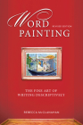 Word Painting Revised Edition: The Fine Art of Writing Descriptively Cover Image