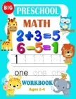 Big Preschool Math Workbook Ages 2-4: Preschool Math Workbook For Toddlers Ages 2-4 . And Math Activity Book With Number Tracing, Counting and Matchin Cover Image