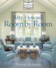 Mrs. Howard, Room by Room: The Essentials of Decorating with Southern Style Cover Image