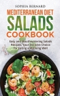 Mediterranean Diet Salads Cookbook: Easy and Mouthwatering Salads Recipes, Your Decisive Choice for Eating and Living Well Cover Image