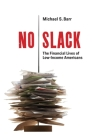 No Slack: The Financial Lives of Low-Income Americans Cover Image