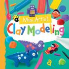 Clay Modeling (Mini Artist) Cover Image