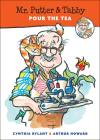 Mr. Putter & Tabby Pour the Tea Cover Image