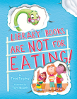 Library Books Are Not for Eating! Cover Image