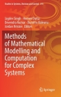 Methods of Mathematical Modelling and Computation for Complex Systems (Studies in Systems #373) Cover Image