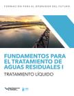 Fundamentos para el tratamiento de aguas residuales I — Tratamiento líquido Cover Image