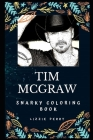 Tim McGraw Snarky Coloring Book: An American Country Singer. Cover Image