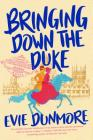 Bringing Down the Duke (A League of Extraordinary Women #1) Cover Image