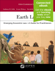 Earth Law: Emerging Ecocentric Law--A Guide for Practitioners (Aspen Coursebook) Cover Image