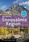 Day Hiking Snoqualmie Region: Cascade Foothills * I90 Corridor * Alpine Lakes Cover Image