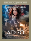 A.D. 70: An Historical Epic Movie Script About the Fall of Ancient Jerusalem Cover Image