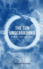 The Sun Underground & All The Colors In Between Cover Image