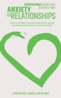 Overcoming Insecurity, Jealousy And Anxiety In Relationships: A Practical Approach To Dealing With Insecurities, Jealousy, Relationship Anxiety And Bu Cover Image